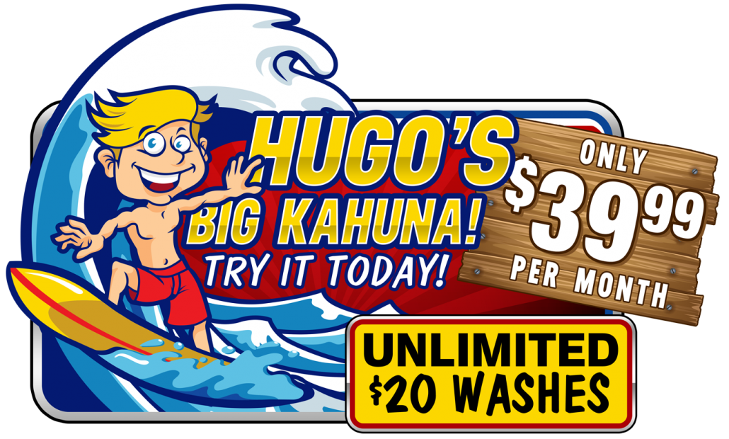 Hugo's Express Car Wash: Hugos Big Kahuna! Unlimited $20 Washes for only $39.99 per month!